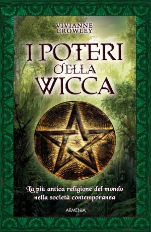 Vivianne Crowley - I Poteri della Wicca